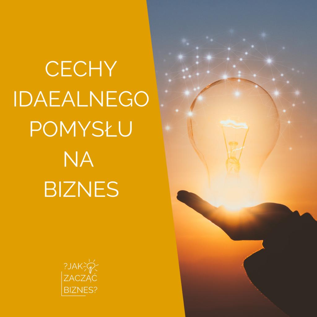 żarówka i napis cechy idealnego pomysłu na biznes