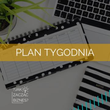 Jak zrobić skuteczny plan tygodnia?