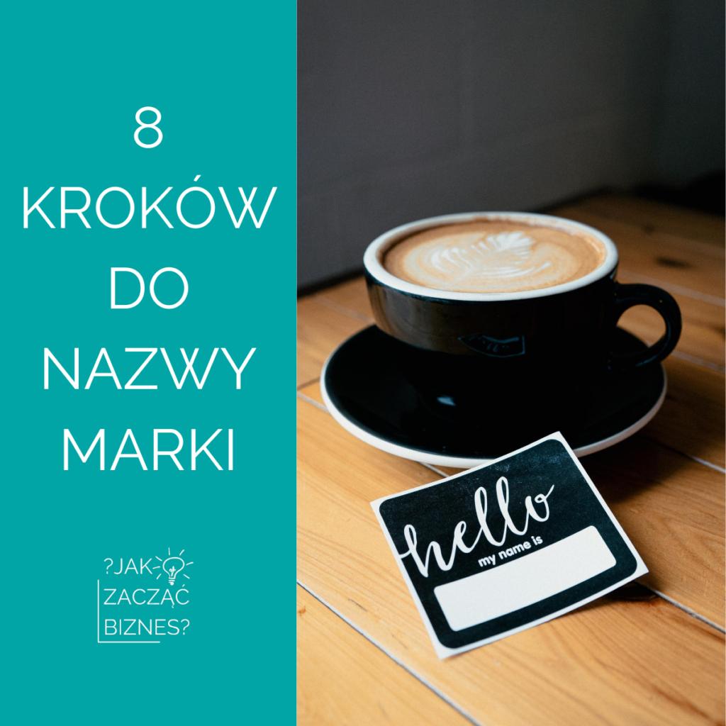 """napis """"8 kroków do nazwy marki"""" i filiżanka kawy"""